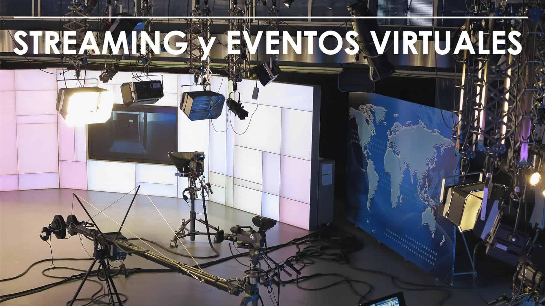 Eventos virtuales y streaming   Producción Integral de Eventos